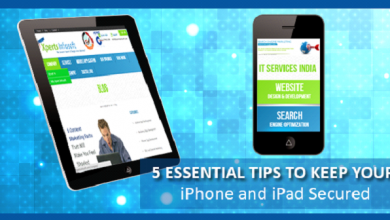 Photo of 5 Essential Tips to keep your iPhone and iPad Secured